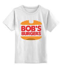 Детская <b>футболка классическая</b> унисекс Закусочная Боба (Bob's ...