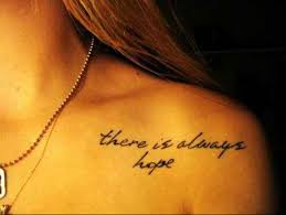 tattoo-quotes-there-is-always-hope.jpg via Relatably.com