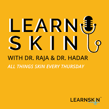 Learn Skin with Dr. Raja and Dr. Hadar