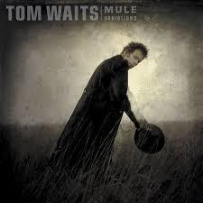 <b>Tom Waits</b> – Get Behind the <b>Mule</b> Lyrics | Genius Lyrics