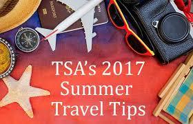 TSA's <b>2017</b> Summer Travel Tips | Transportation Security ...