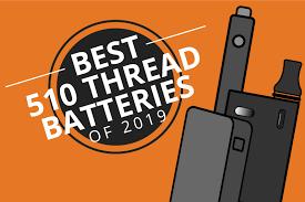 Best <b>510</b> Threaded Vape Pen <b>Batteries</b> for Cartridges 2019 [Sep]