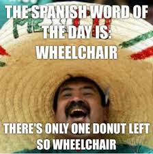 FunniestMemes.com - Funny Memes - [The Spanish Word Of The Day Is...] via Relatably.com