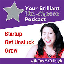 Why wait? Life can change in a moment, interview with former ... Your Brilliant Un-Career Podcast Show