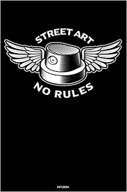 <b>Street Art No Rules</b> Notebook: Graffiti Angel Spray Can with Wings ...