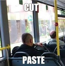Cut And Paste by veljapro00 - Meme Center via Relatably.com