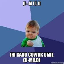 U - M I L D ini baru cowok umil (u-mild) - Success Kid | Make a Meme via Relatably.com