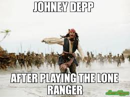 JOHNEY DEPP AFTER PLAYING THE LONE RANGER meme - Jack Sparrow ... via Relatably.com