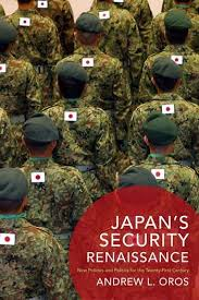 Japan     s Security Renaissance  New Policies and Politics for the Twenty First Century Social Science Research Council