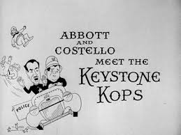 Image result for images of abbott and costello meet the keystone cops