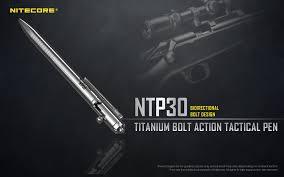 FREE SHIPPING Nitecore NTP30 Bolt Action <b>Tactical Pen</b> Self ...