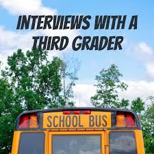 Interviews with a Third Grader