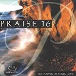 Praise 16 - The Power of Your Love