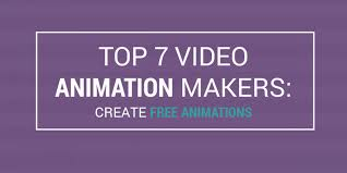 top 7 video animation makers create animations top 7 video animation makers create animations featured
