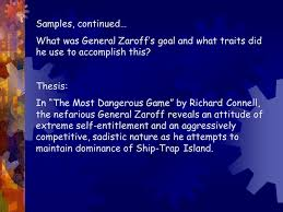 "the most dangerous game"" essay  copy this   this will be     samples  continued… what was general zaroff    s goal and what traits did he use to"
