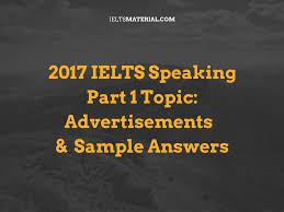 ielts speaking part topic advertisements sample answers