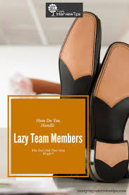 images about interview tips questions answers on managing lazy team members everydayinterviewtips com how lazy teaminterview tipsteam