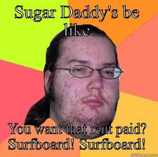 Sugar Daddy - quickmeme via Relatably.com
