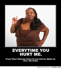 Everytime you hurt me.... - sassy black woman Meme Generator ... via Relatably.com