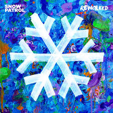 <b>Reworked</b> - Album by <b>Snow Patrol</b> | Spotify