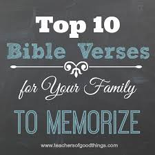 Top 10 Bible Verses for Your Family to Memorize - Joy in the Home