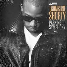 <b>Trombone Shorty</b> travels in and out of New Orleans on new '<b>Parking</b> ...