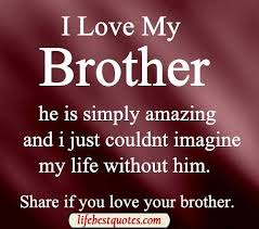 i love my brother quotes for facebook | ... forget to join with ...