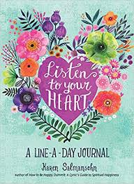 <b>Listen to Your Heart</b> : A Line-a-Day Journal: Salmansohn, Karen ...