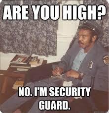 High Security Guard Guy memes   quickmeme via Relatably.com