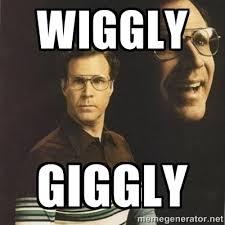 Wiggly Giggly - will ferrell | Meme Generator via Relatably.com