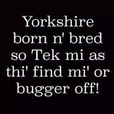 I'm from Yorkshire! :-) on Pinterest | Yorkshire, Old Trafford and ... via Relatably.com