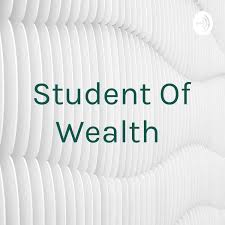 Student Of Wealth