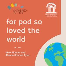 For Pod So Loved the World