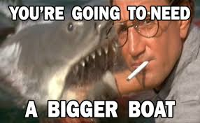 Image result for Gonna need a bigger boat + images