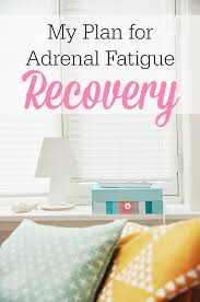 my plan for adrenal fatigue recovery the humbled homemaker tired of feeling tired i hope you will this adrenal fatigue recovery plan helpful