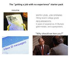 the getting a job no experience starter pack starterpacks the getting a job no experience starter pack