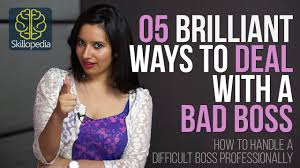 05 brilliant ways to deal a bad boss learnex english 05 brilliant ways to deal a bad boss learnex english lessons