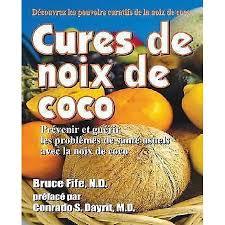 Cures de noix de <b>coco</b>: Prevenir et guerir les problemes de sante ...