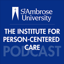 The Institute for Person-Centered Care Podcast