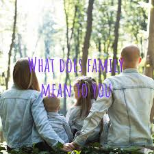 What does family mean to you