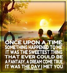 Once upon a time, something happened to me, it was the sweetest ...