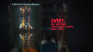 <b>Sweet</b> - Set Me Free (<b>Sweet Fanny</b> Adams - Demo 1974) - YouTube