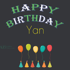 Image result for happy birthday yan