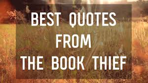 best quotes from the book thief by markus zusak best quotes from the book thief by markus zusak
