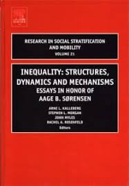 inequality structures dynamics and mechanisms volume  essays  inequality structures dynamics and mechanisms volume  essays in honor of aage b sorensen research in social stratification and mobility