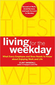 Living for the Weekday: What Every Employee and ... - Amazon.com