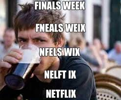 9 Memes That Sum Up Your Finals Experience | Her Campus via Relatably.com