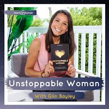 Unstoppable Woman With Glin Bayley