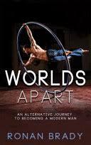 <b>Worlds Apart</b>: An Alternative Journey to becoming a Modern Man ...