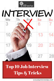 best images about interview tips interview preparation on top 10 job interview tips tricks everydayinterviewtips com